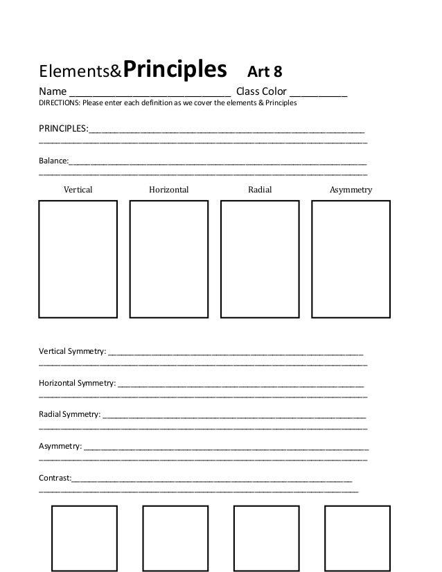 Elements&Principles  Art 8  Name ____________________________ Class Color __________ DIRECTIONS: Please enter each definit...