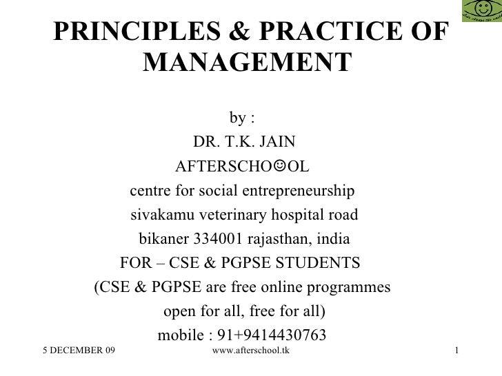 PRINCIPLES & PRACTICE OF MANAGEMENT  by :  DR. T.K. JAIN AFTERSCHO ☺ OL  centre for social entrepreneurship  sivakamu vete...