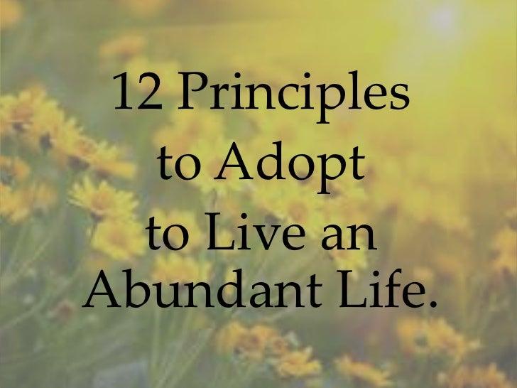 12 Principles   to Adopt  to Live anAbundant Life.