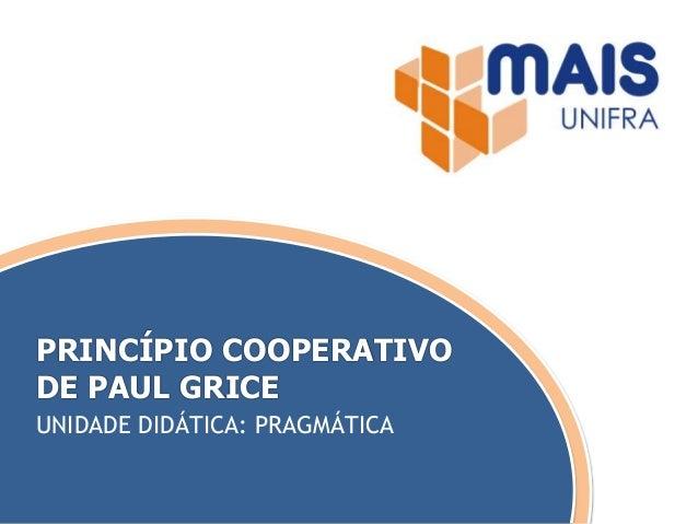 00 UNIDADE DIDÁTICA: PRAGMÁTICA PRINCÍPIO COOPERATIVO DE PAUL GRICE