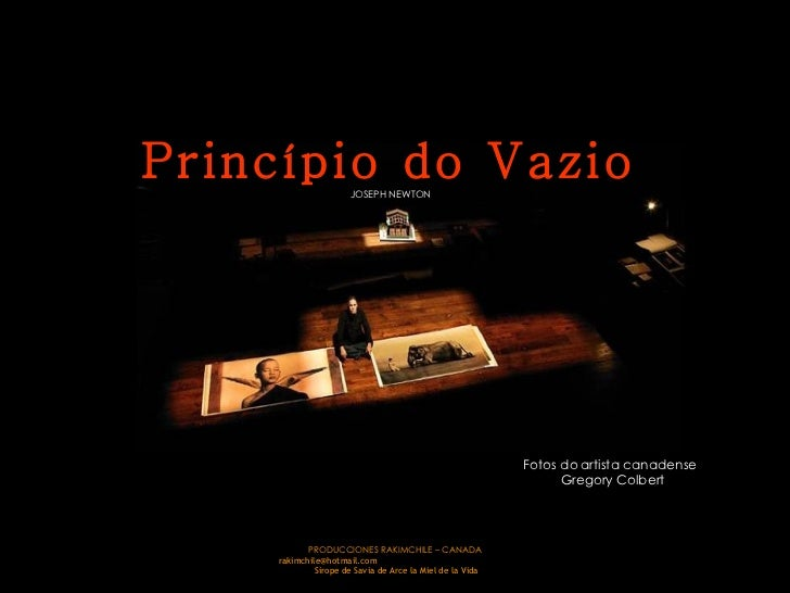 Princípio do  Vazio   JOSEPH NEWTON   PRODUCCIONES RAKIMCHILE – CANADA rakimchile@hotmail.com  Sirope de Savia de Arce la ...