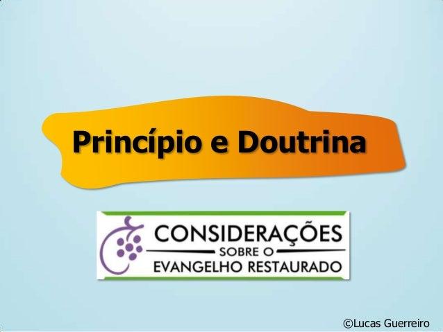 Princípio e Doutrina ©Lucas Guerreiro