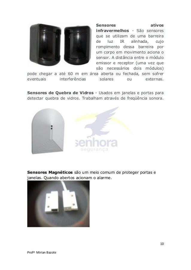 10 Profª Mirian Bazote Sensores ativos infravermelhos - São sensores que se utilizam de uma barreira de luz IR alinhada, c...