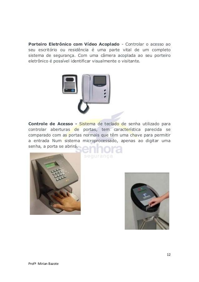 12 Profª Mirian Bazote Porteiro Eletrônico com Vídeo Acoplado - Controlar o acesso ao seu escritório ou residência é uma p...