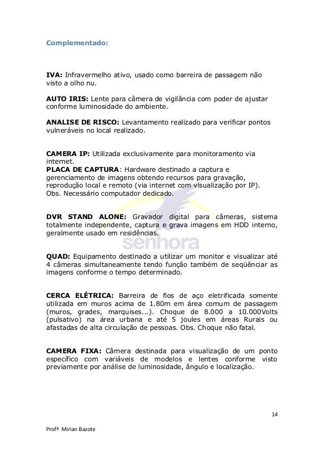 14 Profª Mirian Bazote Complementado: IVA: Infravermelho ativo, usado como barreira de passagem não visto a olho nu. AUTO ...