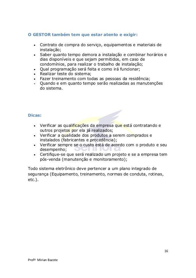 16 Profª Mirian Bazote O GESTOR também tem que estar atento e exigir:  Contrato de compra do serviço, equipamentos e mate...