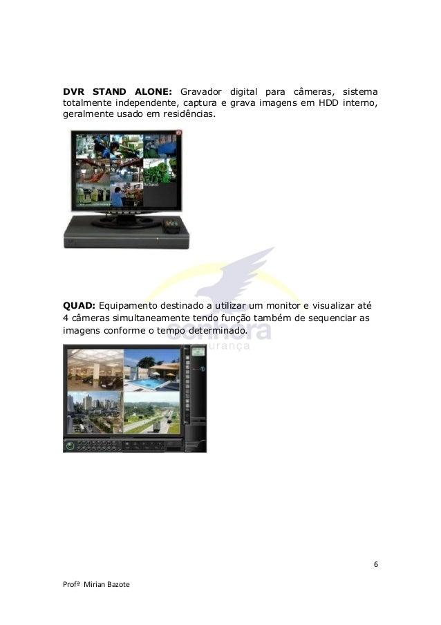 6 Profª Mirian Bazote DVR STAND ALONE: Gravador digital para câmeras, sistema totalmente independente, captura e grava ima...