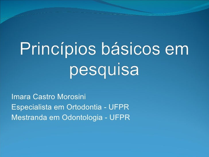 Imara Castro Morosini Especialista em Ortodontia - UFPR Mestranda em Odontologia - UFPR