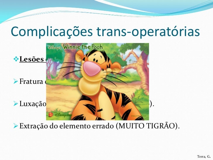 Complicações trans-operatóriasLesões de dentes adjacentes: Fratura de restauração. Luxação do dente ao lado (imobilizaç...