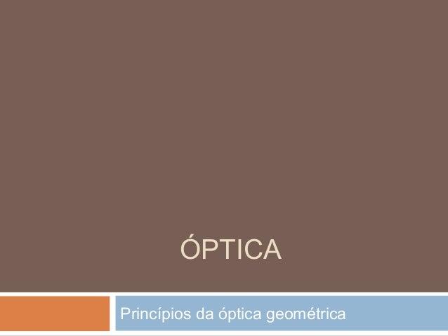 ÓPTICAPrincípios da óptica geométrica