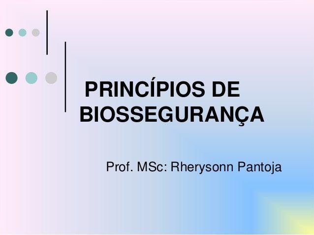 918f0854c9aa3 PRINCÍPIOS DE BIOSSEGURANÇA Prof.