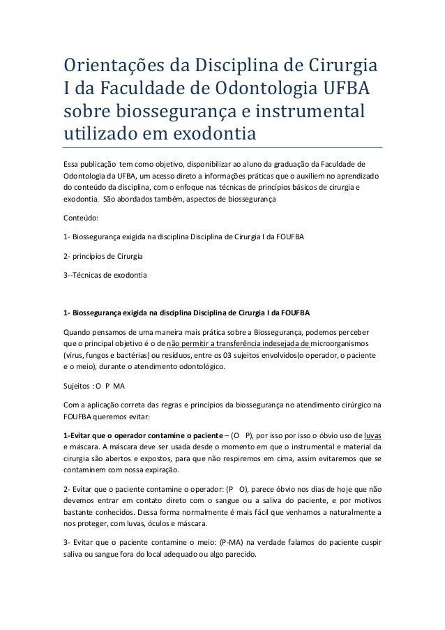 Orientaçoes da Disciplina de Cirurgia I da Faculdade de Odontologia UFBA sobre biossegurança e instrumental utilizado em e...