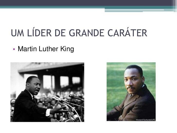 Líder negro, americano, casado,pai de quatrofilhos, nascido em 15 de Janeiro de 1929 emAtlanta, Estado da Geórgia.     Pas...