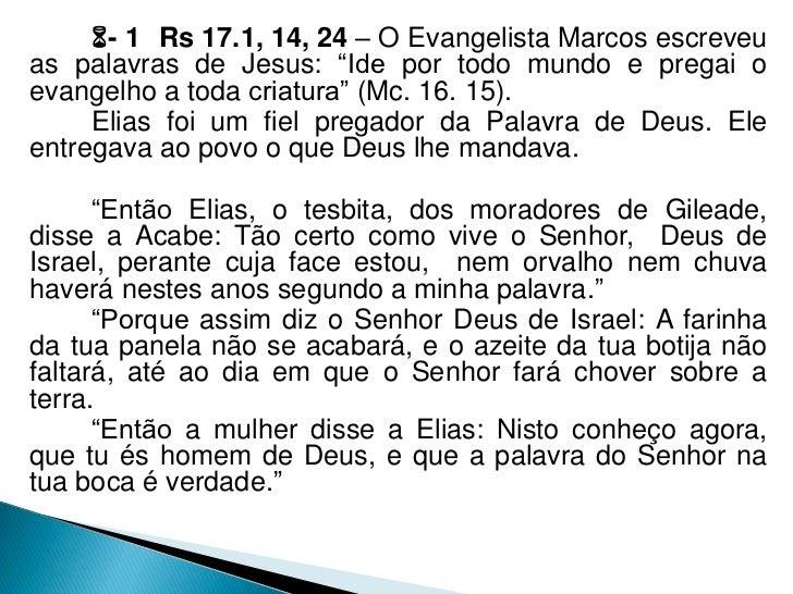 """- 1 Rs 17.1, 14, 24 – O Evangelista Marcos escreveuas palavras de Jesus: """"Ide por todo mundo e pregai oevangelho a toda c..."""