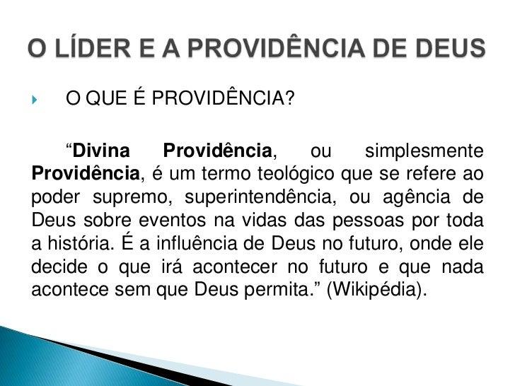 """   O QUE É PROVIDÊNCIA?    """"Divina      Providência,    ou     simplesmenteProvidência, é um termo teológico que se refer..."""