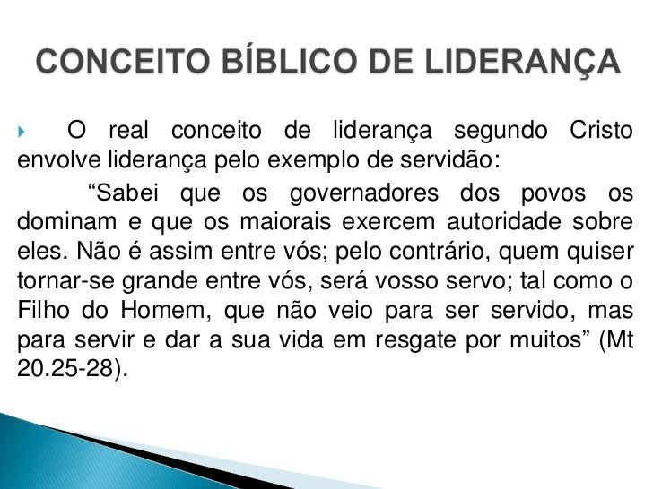 """    O real conceito de liderança segundo Cristoenvolve liderança pelo exemplo de servidão:       """"Sabei que os governador..."""