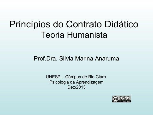 Princípios do Contrato Didático Teoria Humanista Prof.Dra. Silvia Marina Anaruma UNESP – Câmpus de Rio Claro Psicologia da...