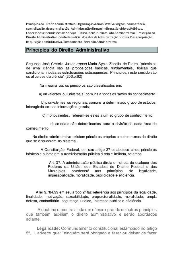 PrincípiosdoDireitoadministrativo.OrganizaçãoAdministrativa:órgãos,competência, centralização,descentralização,Administraç...