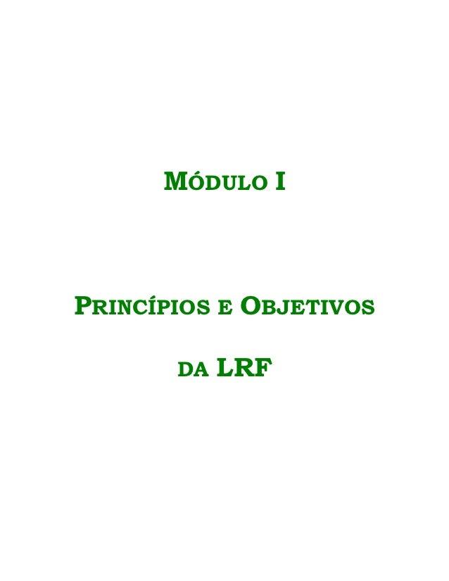 MÓDULO IPRINCÍPIOS E OBJETIVOS       DA   LRF