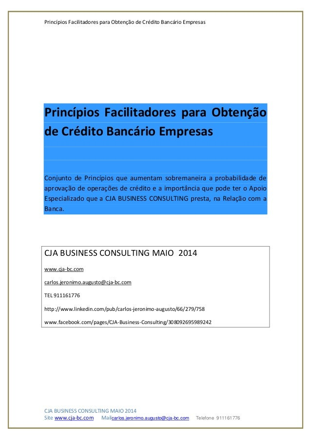 Princípios Facilitadores para Obtenção de Crédito Bancário Empresas CJA BUSINESS CONSULTING MAIO 2014 Site www.cja-bc.com ...
