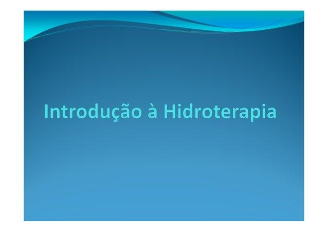 Princípios e propriedades da água Densidade relativa Flutuação Resistência do fluido Pressão hidrostática