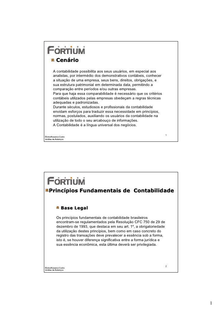 Cenário         A contabilidade possibilita aos seus usuários, em especial aos         analistas, por intermédio dos demon...