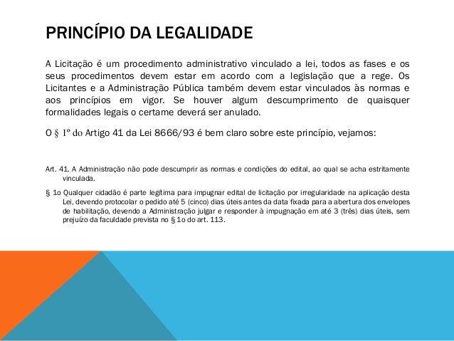 PRINCÍPIO DA IMPESSOALIDADE Esse princípio Tem por objetivo limitar as ações do Administrador Público a praticar atos para...