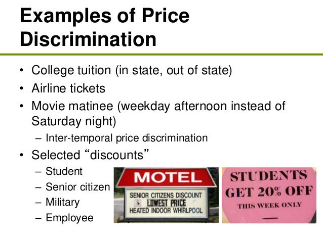 price discrimination in movie tickets The mayor of madison thinks price discrimination is socially inefficient so he prohibits it by law given this prohibition, will there be any change in the normal price of a movie.