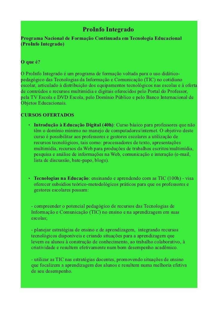 ProInfo IntegradoPrograma Nacional de Formação Continuada em Tecnologia Educacional(ProInfo Integrado)O que é?O ProInfo In...