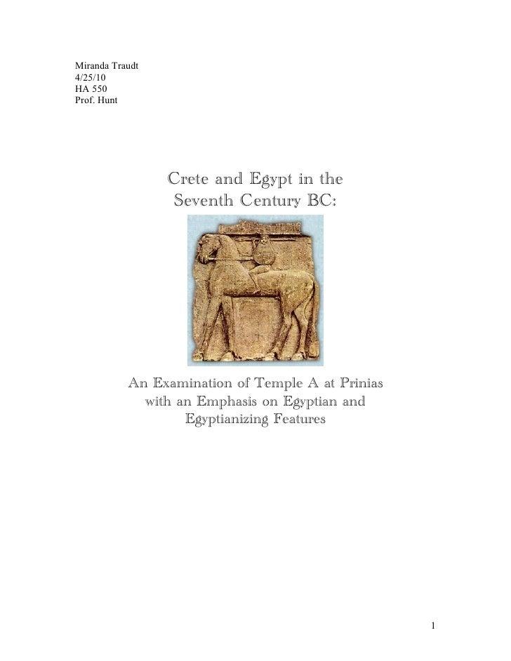 Miranda Traudt 4/25/10 HA 550 Prof. Hunt                      Crete and Egypt in the                   Seventh Century BC:...