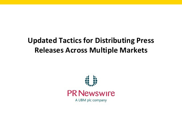 Updated Tactics for Distributing Press Releases Across Multiple Markets