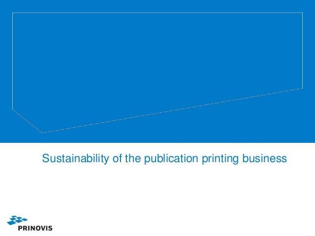 Sustainability of the publication printing business