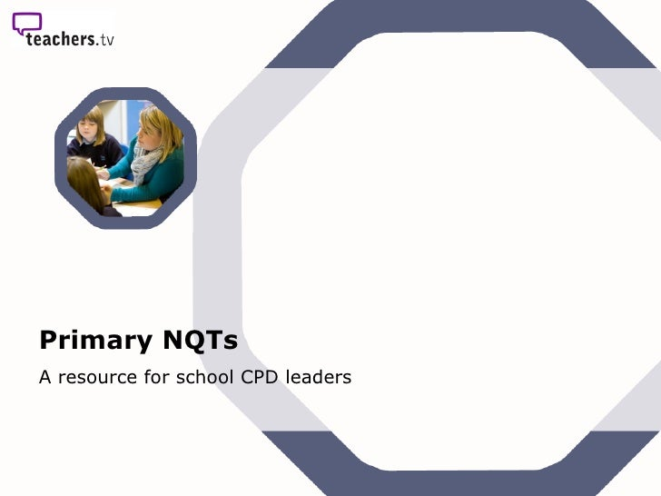 Primary NQTs A resource for school CPD leaders