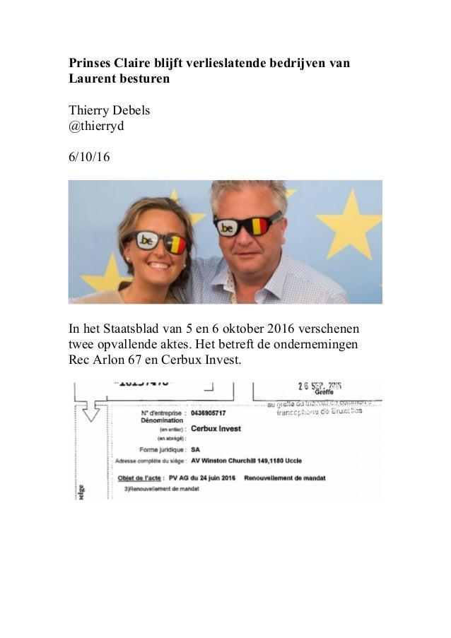 Prinses Claire blijft verlieslatende bedrijven van Laurent besturen Thierry Debels @thierryd 6/10/16 In het Staatsblad van...