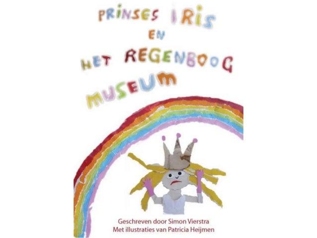 Eerste versie, 2013 Delen: CC-BY-NC-SA Auteur: The Rainbow Museum/Simon Vierstra www.therainbowmuseum.com Illustraties en ...