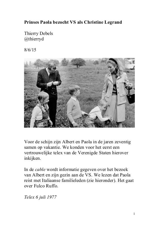 Prinses Paola bezocht VS als Christine Legrand Thierry Debels @thierryd 8/6/15 Voor de schijn zijn Albert en Paola in de j...