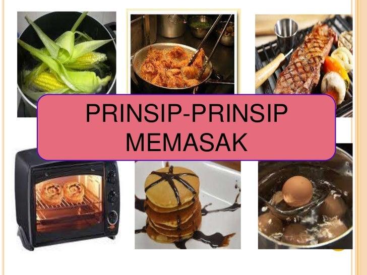 PRINSIP-PRINSIP   MEMASAK