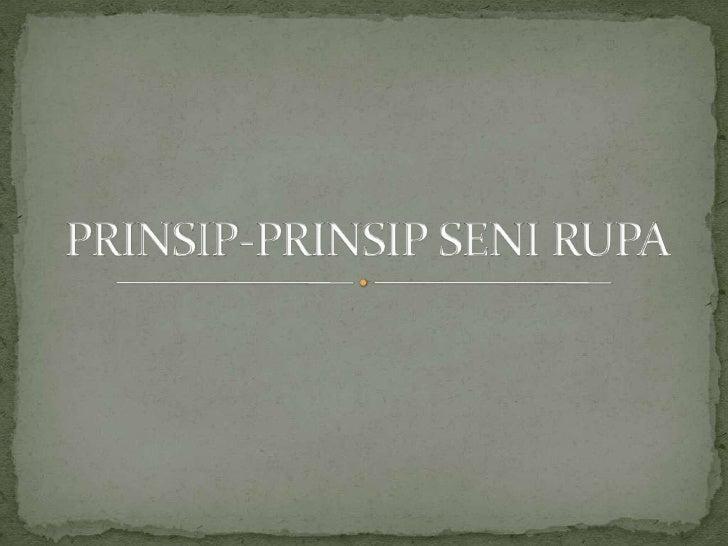 PRINSIP-PRINSIP SENI RUPA<br />