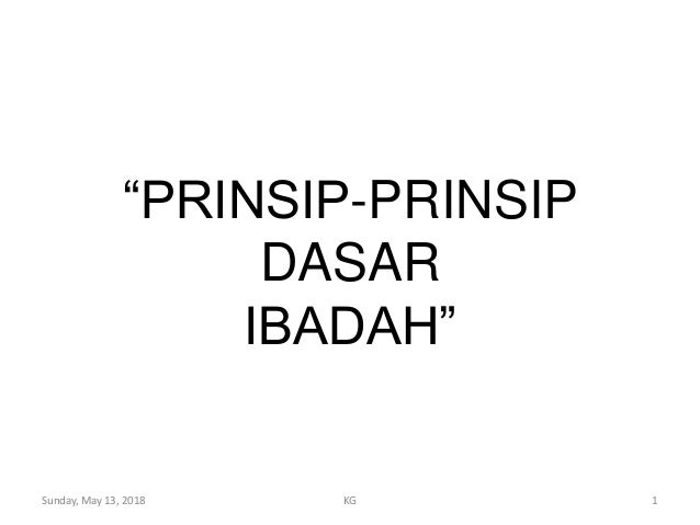 "Sunday, May 13, 2018 KG 1 ""PRINSIP-PRINSIP DASAR IBADAH"""