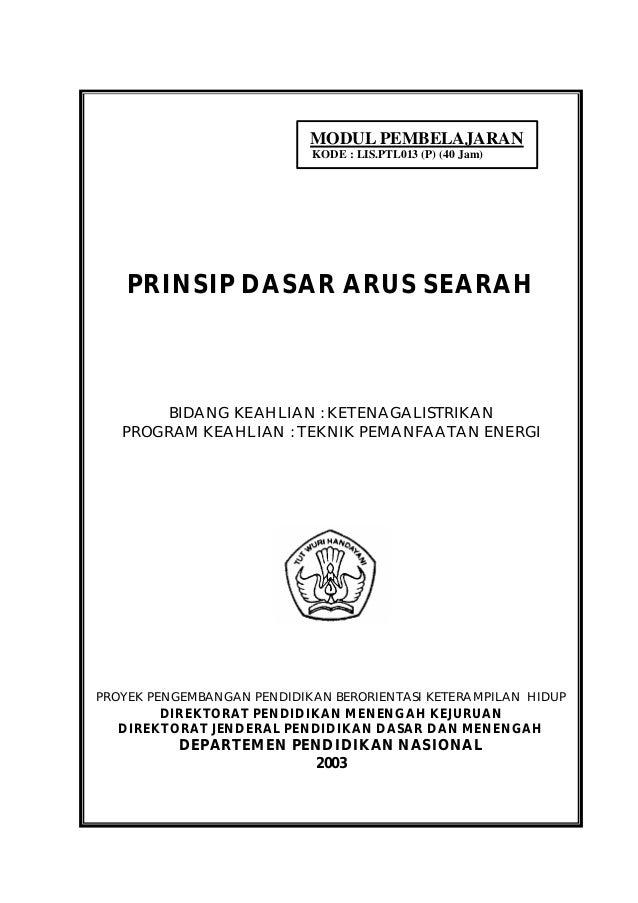 MODUL PEMBELAJARAN                            KODE : LIS.PTL013 (P) (40 Jam)    PRINSIP DASAR ARUS SEARAH       BIDANG KEA...