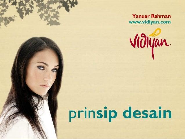 Yanuar Rahman        www.vidiyan.comprinsip desain