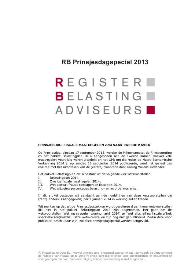RB Prinsjesdagspecial 2013 PRINSJESDAG: FISCALE MAATREGELEN 2014 NAAR TWEEDE KAMER Op Prinsjesdag, dinsdag 17 september 20...