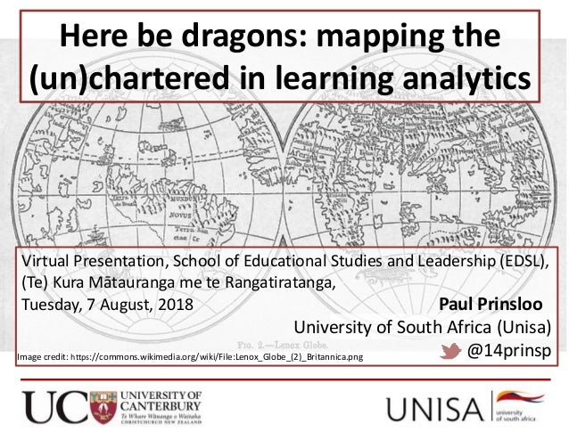 Here be dragons: mapping the (un)chartered in learning analytics Virtual Presentation, School of Educational Studies and L...
