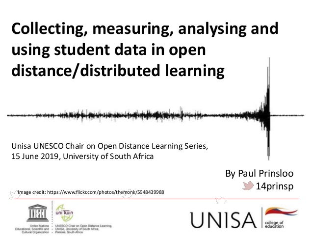 Collecting, measuring, analysing and using student data in open distance/distributed learning Image credit: https://www.fl...