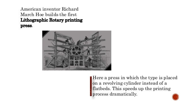 American inventor Richard March Hoe builds the first Lithographic Rotary printing press. Here a press in which the type is...