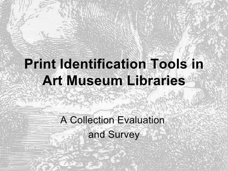 Print Identification Tools in Art Museum Libraries A Collection Evaluation  and Survey