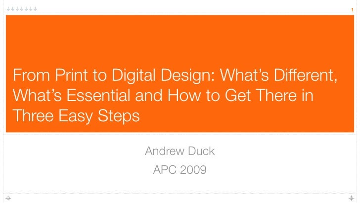 1     From Print to Digital Design: What's Different, What's Essential and How to Get There in Three Easy Steps           ...