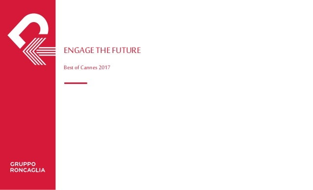 ENGAGETHE FUTURE Best ofCannes2017