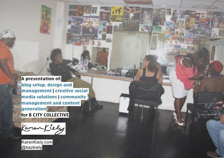A presentation of:blog setup, design andmanagement | creative socialmedia solutions | communitymanagement and contentgener...