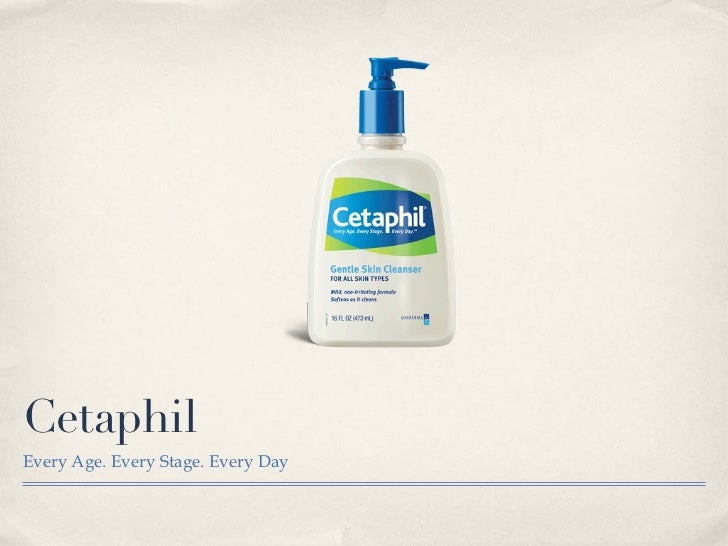 Cetaphil <ul><li>Every Age. Every Stage. Every Day </li></ul>